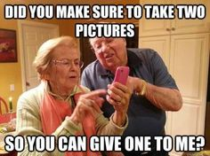 They're just like my grandparents! Or, even my parents for that matter...