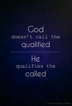 Dios no llama a los cualificados, califica a los llamados.