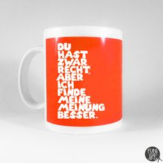 """Becher & Tassen - Spruchtasse """"Die bessere Meinung."""" - ein Designerstück von FUNI-SMART-ART bei DaWanda"""