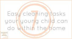 7 Easy cleaning tasks for your young child to do within the home