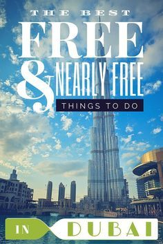 The ultimate travel guide to the best things to do in Dubai during your layover