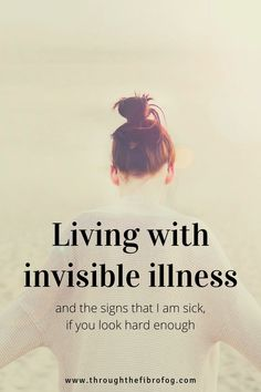 living with invisible illness and the challenges it poses Chronic Illness, Chronic Pain, Excited Puppy, Fibromyalgia Causes, Dizzy Spells, Attention Seeking, Cystitis, Invisible Illness, Migraine