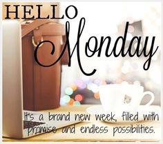 Hello Monday Brand New Week happy monday quotes. FB 03/27/2017.