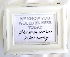 Wedding Sign  In Remembrance  If Heaven Wasn't so Far by lilcubby, $3.95