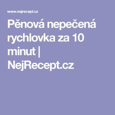 Pěnová nepečená rychlovka za 10 minut   NejRecept.cz