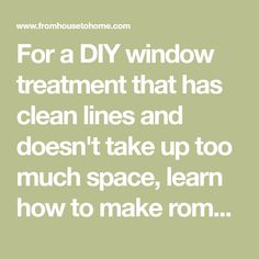 For a DIY window treatment that has clean lines and doesn't take up too much space, learn how to make roman shades (with or without dowels). Sewing Piping, Diy Roman Shades, Blinds Diy, Yard Sticks, Decorating Ideas, Craft Ideas, House Building, Roman Blinds, Home Decor Kitchen
