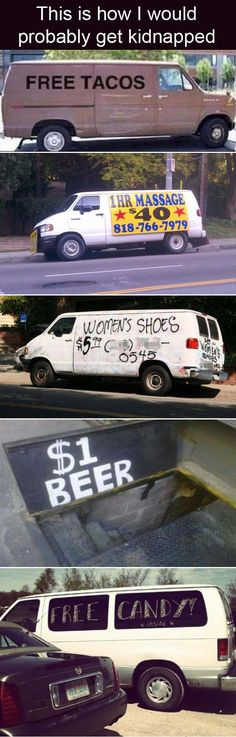 This Is Probably How I Would Get Kidnapped - 10 Pics