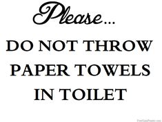 Printable Please Do Not Throw Paper Towels In Toilet Sign Toilet