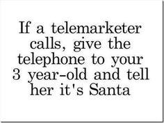 If a telemarketer calls...