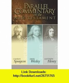 Parallel Commentary on the New Testament (9780899574448) Charles Haddon Spurgeon, John Wesley, Matthew Henry , ISBN-10: 0899574440  , ISBN-13: 978-0899574448 ,  , tutorials , pdf , ebook , torrent , downloads , rapidshare , filesonic , hotfile , megaupload , fileserve