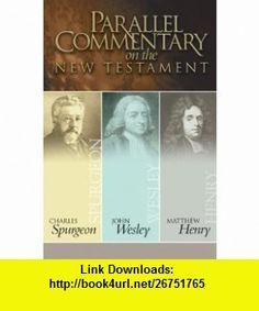 Parallel Commentary on the New Testament (9780899574448) Charles Haddon Spurgeon, John Wesley, Matthew Henry , ISBN-10: 0899574440  , ISBN-13: 978-0899574448 ,  , tutorials , pdf , ebook , torrent , downloads , rapidshare , filesonic , hotfile , megaupload , fileserve