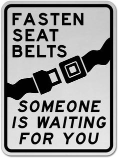 Fasten Seat Belts Sign - Fast shipping, direct from the USA manufacturer. Order your Fasten Seat Belts Sign today. Road Safety Slogans, Road Safety Poster, Safety Posters, Safety Talk, Driving Safety, Safety Quotes, Getting Back In Shape, Workplace Safety, Social Awareness