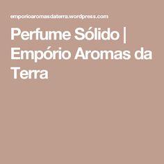 Perfume Sólido   Empório Aromas da Terra