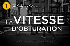 Vitesse d'obturation #photo #cours #blog #tuto #technique #comprendre #apprendre