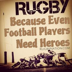 PLAY #RUGBY because #FOOTBALL players need heroes. Tag your football loving friends