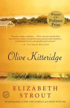 Olive Kitteridge --- [I saw the HBO film, and didn't realize there is a book! A.M.]