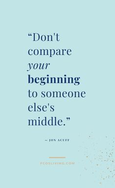 Don't compare your beginning to someone else's middle! // Quotes about success // Quotes about goals // Quotes about perspective // Stop Comparing Quotes // Comparison Quotes // Happiness Quotes Quotes Dream, Life Quotes Love, Goal Quotes, Happy Quotes, Quotes To Live By, Positive Quotes, Motivational Quotes, Funny Quotes, Inspirational Quotes