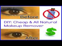 DIY: CHEAP & ALL NATURAL Makeup Remover - YouTube    Hey guys check this vid out! It shows you a diy cheap & 100% natural makeup remover (-: I promise you wont regret it , and yeah keep on re-pinning this picture for me it would be a huge and wonderful favor love you all xoxo