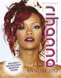 Rihanna Annual 2012: Spend a Whole Year with Princess Riri!