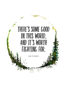 J.R.R. Tolkien Quote, Lord of the Rings Art, There's Some Good Quote, Samwise Quote, Tolkien Art, Tolkien Nursery, LOTR Art, Tolkien Nursery