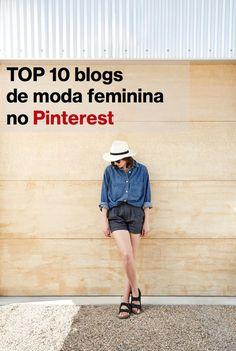 Conheça e acompanhe os TOP 10 blogs de moda feminina no Pinterest para inspirações, looks, tendências e muitas novidades.:
