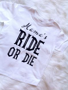Mama's Ride Or Die/ Toddler shirt/ Funny baby by Liljopeepshop