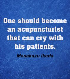 Quote from article by Masakazu Ikeda, Japanese Acupuncture Master - discussing the need to be human as a healer.  #japanesacupuncture #acupuncturist #acupuncture