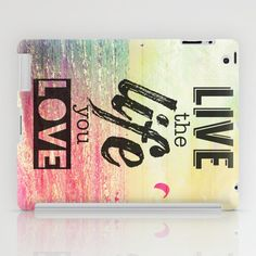Live The Life You Love iPad Case by M Studio - $60.00