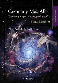 Ciencia y Más Allá. El espiritismo y su repercusión en el mundo científico - Premio Incógnitas Oblicuas