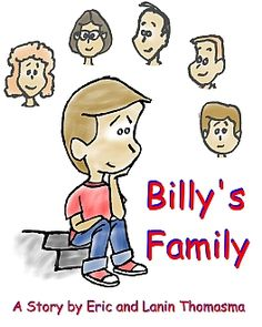 Listen to our show this week 9-22-12  for Billy's Family http://www.blogtalkradio.com/worldofinknetwork/2012/09/22/its-story-time-gather-round   $10.99   http://www.amazon.com/Billys-Family-Eric-B-Thomasma/dp/1463512600/ref=tmm_pap_title_0/180-9357901-6513108