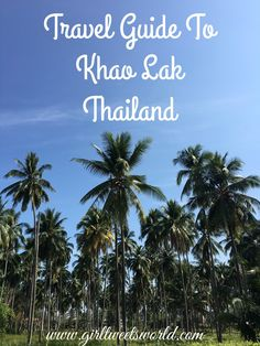 What to see, do and where to sleep in Khao Lak north of Phuket Thailand