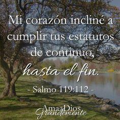 #Salmo 119:112 #AmaaDiosGrandemente #VidaCristiana #EsperanzaenDios