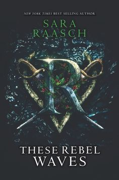 These Rebel Waves by Sarah Raasch. Out July 3, 2018!