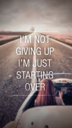 Not Giving Up Just Starting Over #iPhone #5s #wallpaper