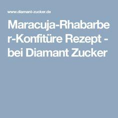 Maracuja-Rhabarber-Konfitüre Rezept - bei Diamant Zucker
