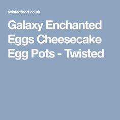 Galaxy Enchanted Eggs Cheesecake Egg Pots - Twisted Low Fat Cream Cheese, Cream Cheese Filling, Mini Milk, Twisted Recipes, Digestive Biscuits, Easter Desserts, Easter Chocolate, Unsalted Butter, Food Print