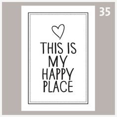 Tekstposter This is my happy place 35 Licht Box, Home Quotes And Sayings, My Happy Place, Happy Life, This Is Us, Typography, Romance, Inspirational Quotes, Letters