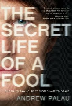 The Secret Life of a Fool by Andrew Palau, http://www.amazon.com/dp/B007RY2Y7O/ref=cm_sw_r_pi_dp_Rckftb06HFGRT
