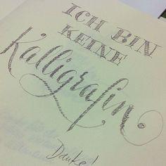 Ich bin keine Kalligrafin by Martina Flor