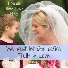 We should speak the TRUTH in LOVE,  but we must let God define both truth and love, not our culture.