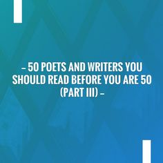 Just posted! 50 Poets and Writers you should read before you are 50 (Part III) https://beehalton.com/2017/09/50-poets-and-writers-you-should-read-before-you-are-50-part-iii/?utm_campaign=crowdfire&utm_content=crowdfire&utm_medium=social&utm_source=pinterest