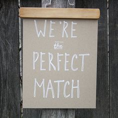 "Screen print, white on kraft 100 weight French Paper ""We're the Perfect Match"" hand-lettering, matchsticks form the letters. 8 1/2"" x 11"" ¡\/\/\/\!"