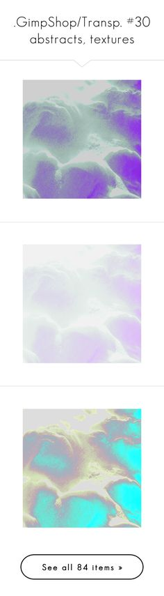""""""".GimpShop/Transp. #30 abstracts, textures"""" by eileen-d-moon-cat ❤ liked on Polyvore"""