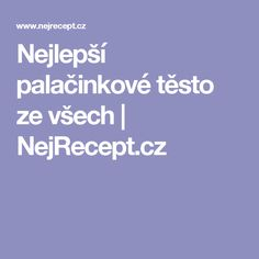 Nejlepší palačinkové těsto ze všech | NejRecept.cz