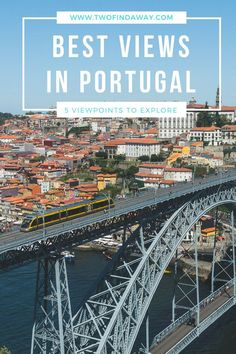 Portugal has some of the most beautiful viewpoints in the world. Here we present you with 5 viewpoints in Portugal you absolutely can't miss - from the North to the South! #portugal #europe #travel