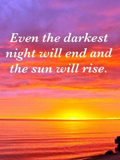 Sunrise / Sunset; Reminds me of the Scripture: This too shall pass