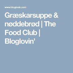Græskarsuppe & nøddebrød | The Food Club | Bloglovin'