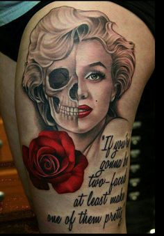 """LOVE This Tattoo !  """"If You're Gunna Be Two Faced - At Least Make One Of Them Pretty.""""  This Is SOO Truue !    """