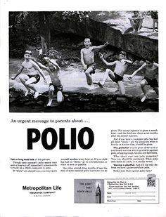 In this 1960 insurance ad from Metropolitan Life, these boys aren't so much plunging into the water as they are jumping toward the word POLIO. Children and fear: a perfect pairing for an ad campaign. (Metropolitan Life Insurance Company advertisement, The Saturday Evening Post, March 12, 1960)