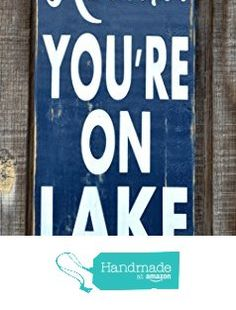 Lake House Decor LAKE Cottage Home Signs Relax You're On Lake Time Quote Lakeside Living Rustic BEACH House Wood Sign Cabin Wall Art HAND Painted from The Sign Shoppe Custom Wood Home & Weddings http://www.amazon.com/dp/B01BJXZG9G/ref=hnd_sw_r_pi_dp_9U6Twb0KAQFNR #handmadeatamazon
